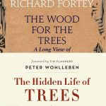 Book Review: The Wood For The Trees and The Hidden Life Of Trees