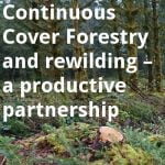 ECOS 39 (1): Continuous Cover Forestry and Rewilding